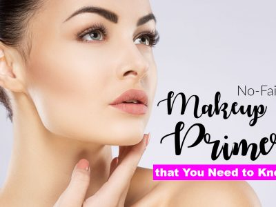 12 Best Makeup Primers 2019 Review | That Are Worth Your Money