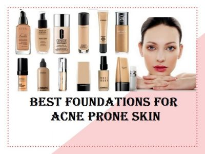 9 Best Foundation for Acne Skin For Complete Coverage On 2019