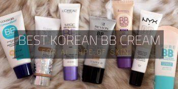 8 Best Korean BB Cream | Beauty Balm Cream On 2019
