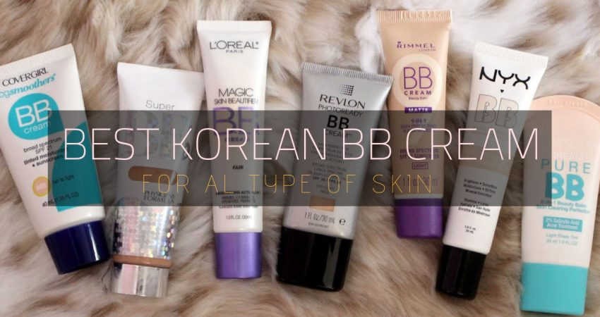8 Best Korean BB Cream | Beauty Balm Cream On The Market