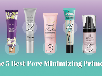 12 Best Pore Minimizer on 2019 To Reduce Your Large Pores