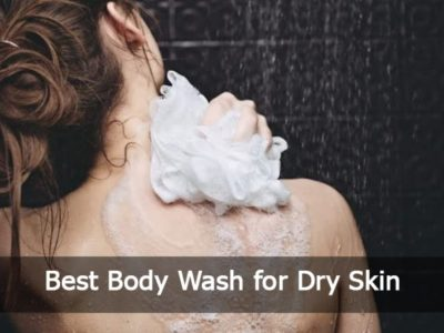 10 Best Moisturizing Body Wash for Dry Skin 2019 Reviews